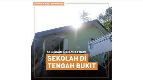 Embedded thumbnail for Secercah Semangat dari Sekolah di tengah Bukit