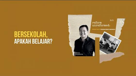 Embedded thumbnail for Reform Unreformed 01: Bersekolah, Apakah Belajar?