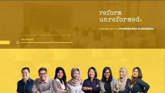 "Embedded thumbnail for ""Reform Unreformed"": Kolaborasi antara Podcast Papan Tulis dan Program RISE di Indonesia"