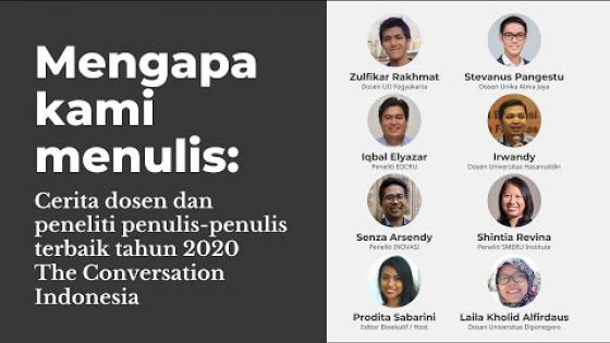 Embedded thumbnail for Why we write: Stories of the best lecturers and researchers in 2020 The Conversation Indonesia